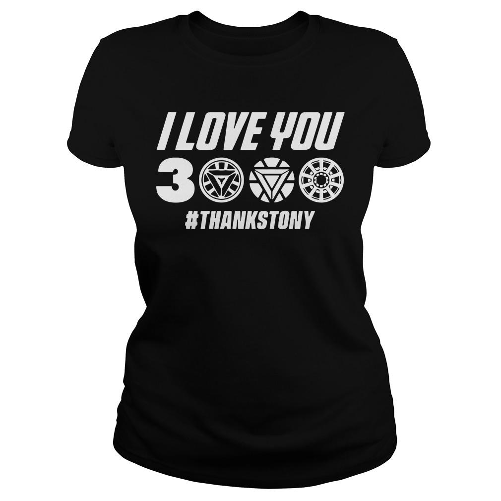 Marvel Avengers Endgame Ironman I Love You 3000 Hashtag Thankstony Ladies Tee