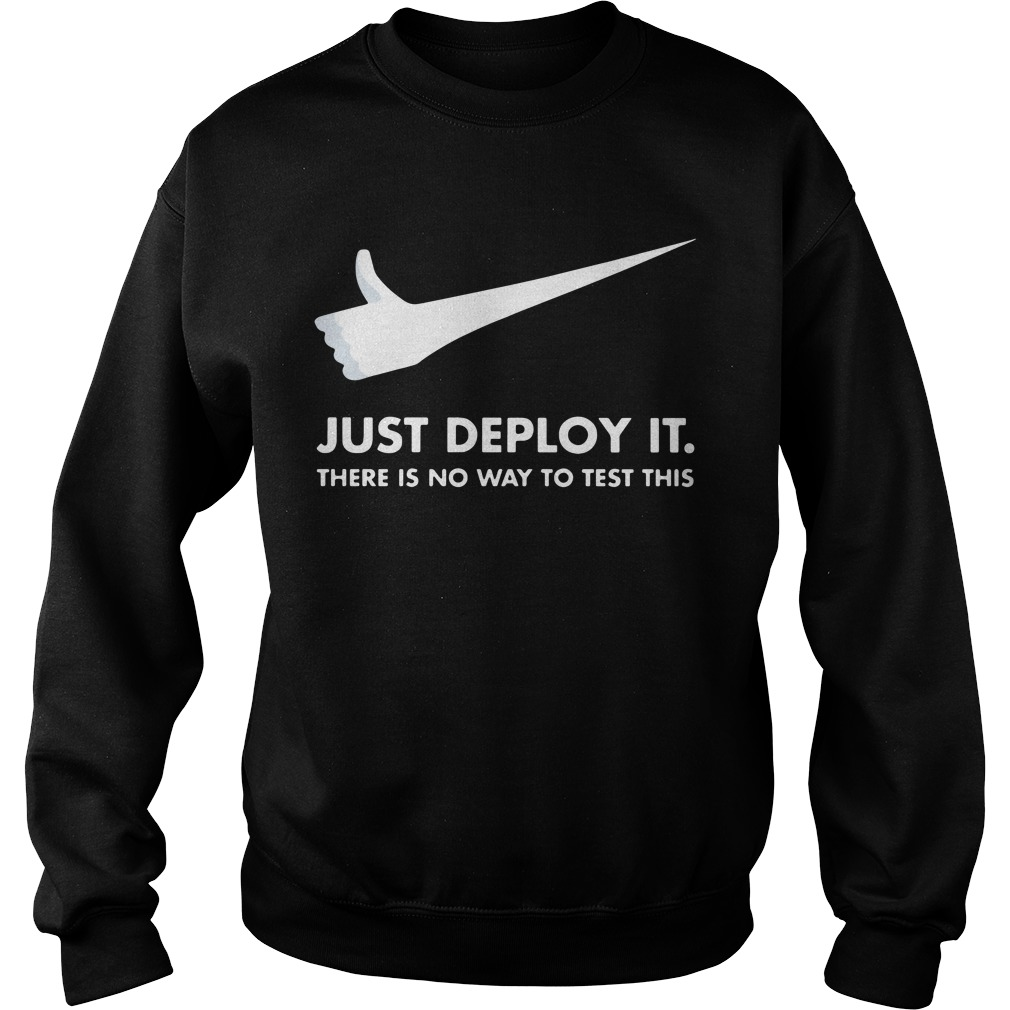 Mike Logo Parody Just Deploy It There Is No Way To Test This Sweater