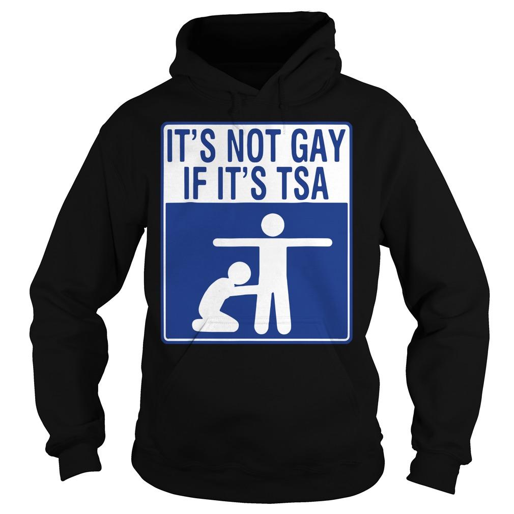 It'S Not Gay If It'S Tsa Hoodie