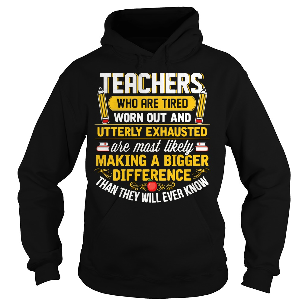 Pecils Teachers Who Are Tired Worn Out And Utterly Exhausted Hoodie