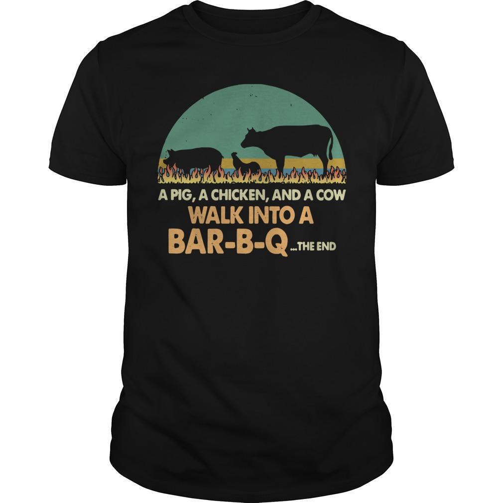 A Pig A Chicken A Cow Walk Into A Bar-B-Q The End Guy Tees