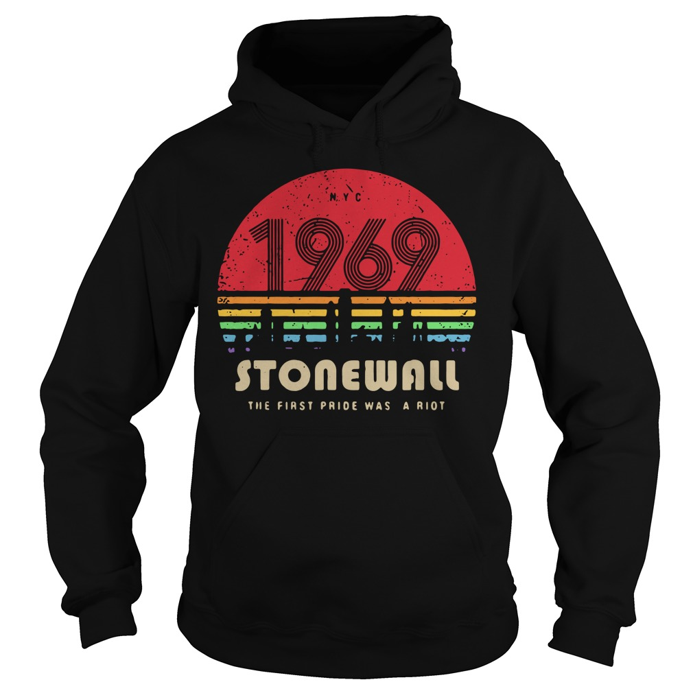 1969 Stonewall The First Pride Was A Riot Retro Hoodie