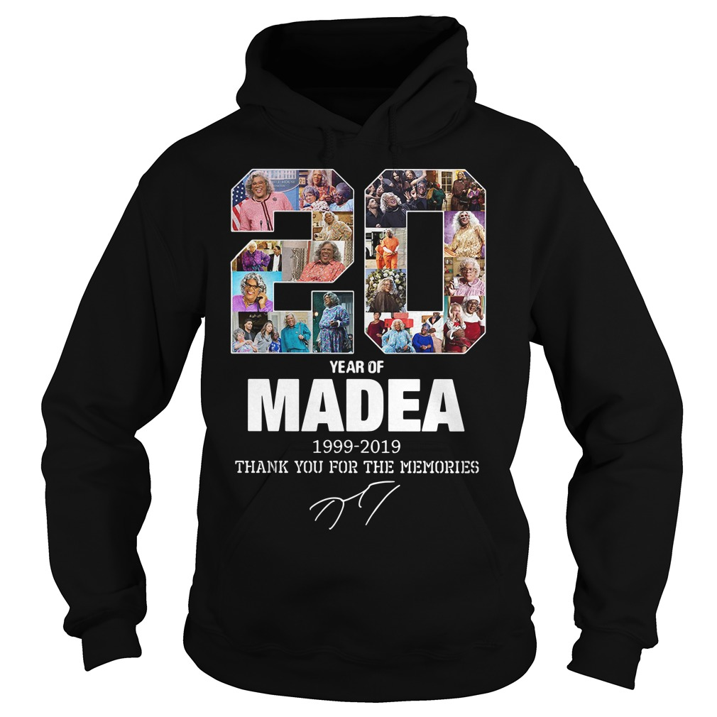 20 Years Of Madea 1999-2019 Thank You For The Memories Hoodie