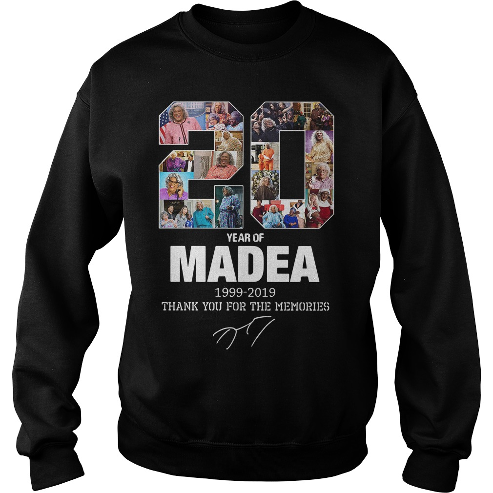 20 Years Of Madea 1999-2019 Thank You For The Memories Sweater