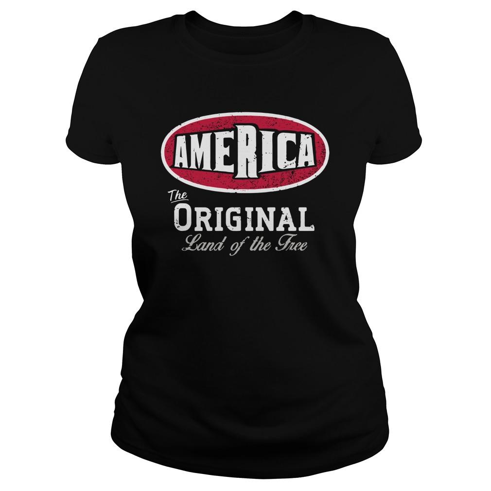 America The Original Land Of The Free Ladies Tee