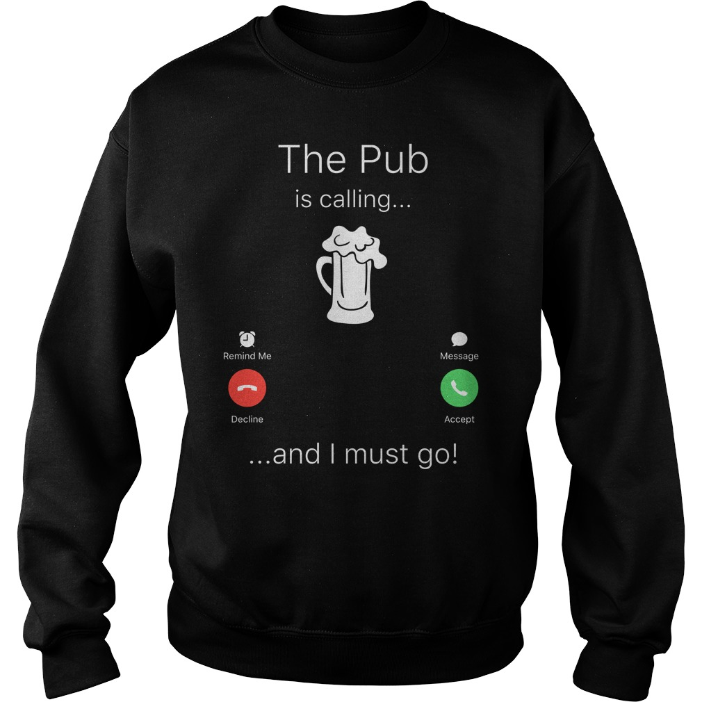 Beer The Pub Is Calling And I Must Go Sweater