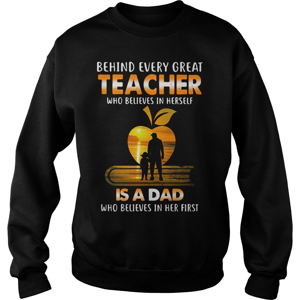 Behind Every Teacher Who Believes In Herself Is A Daddy Who Believed In Her First Sweater