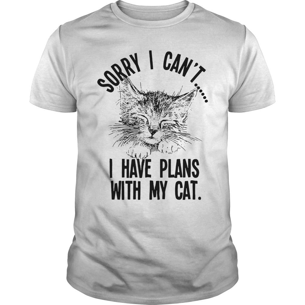 Cat Sorry I Can'T I Have Plans With My Cat Guy Tees