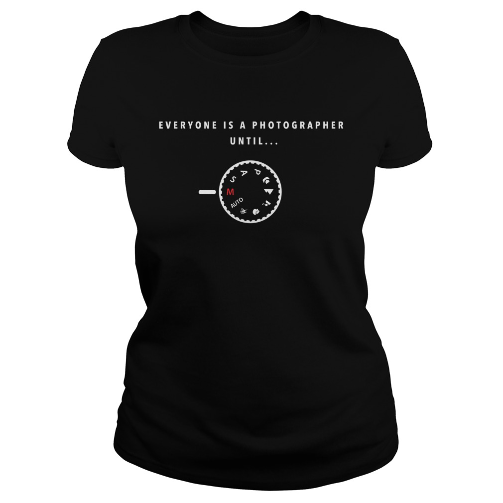 Everyone Is A Photographer Until Manual Mode Ladies Tee