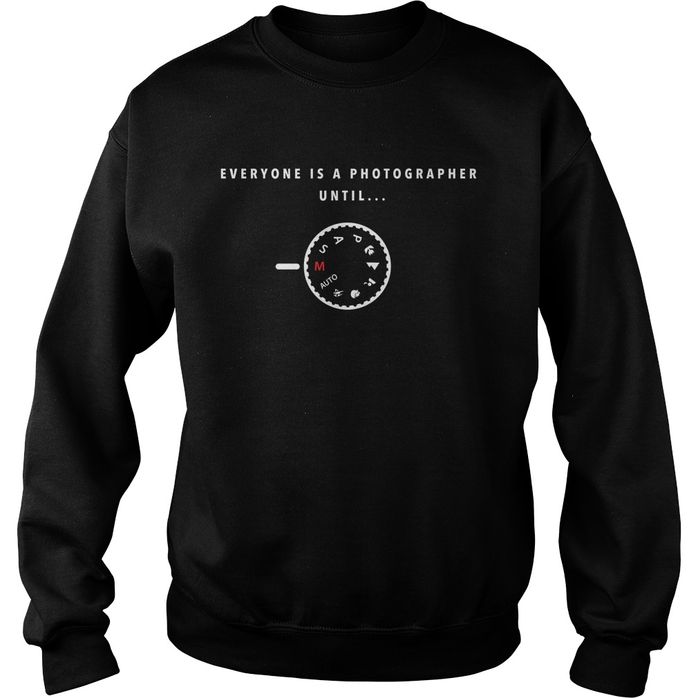 Everyone Is A Photographer Until Manual Mode Sweater