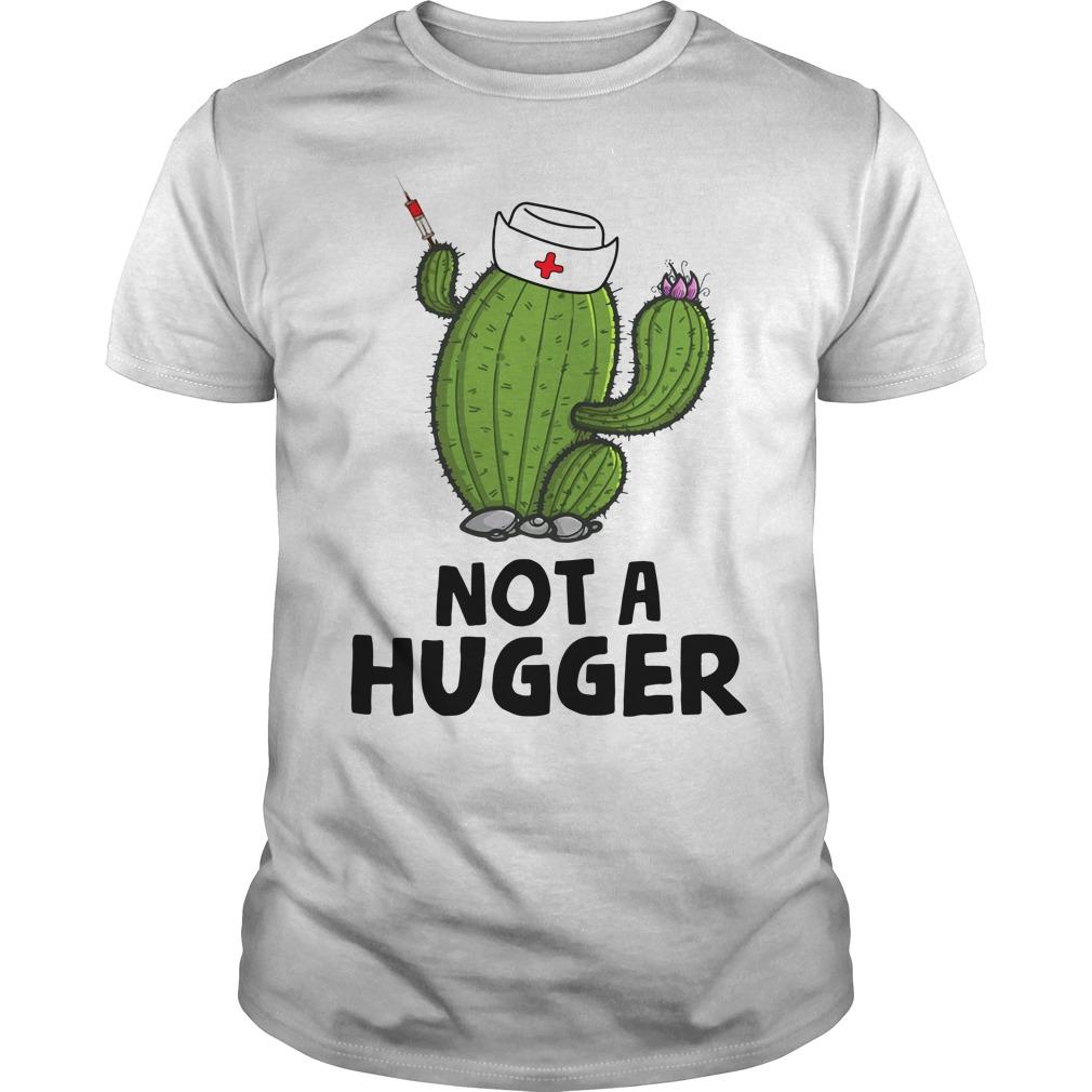 Green Nurse Cactus Not A Hugger Guy Tees
