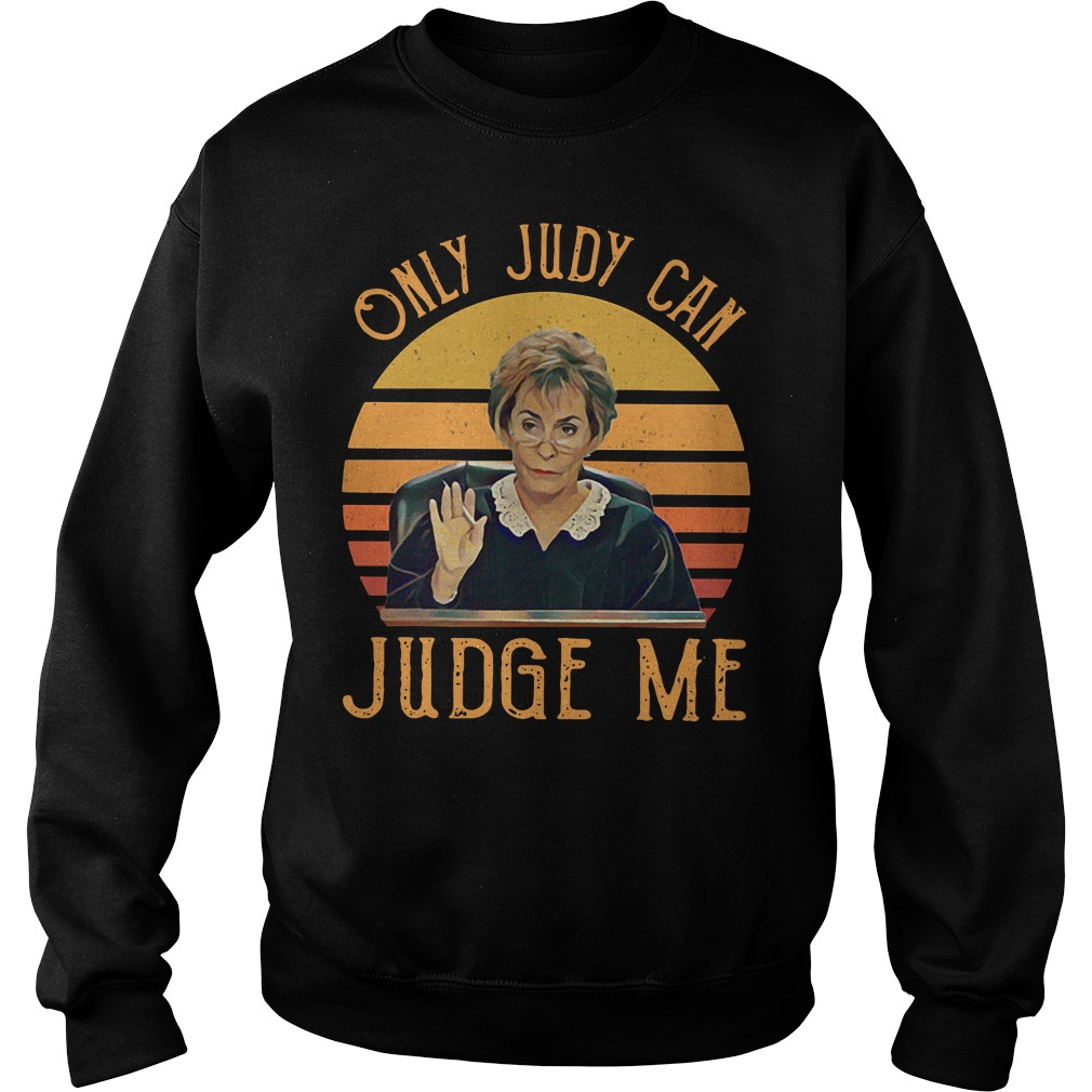 Judy Sheindlin Only You Can Judge Me Retro Sweater