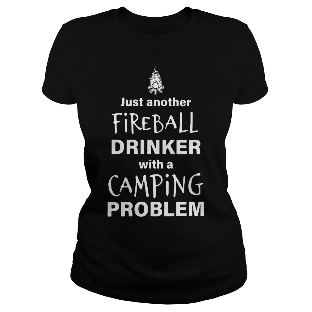 Just Another Fireball Drinker With A Camping Problem Ladies Tee