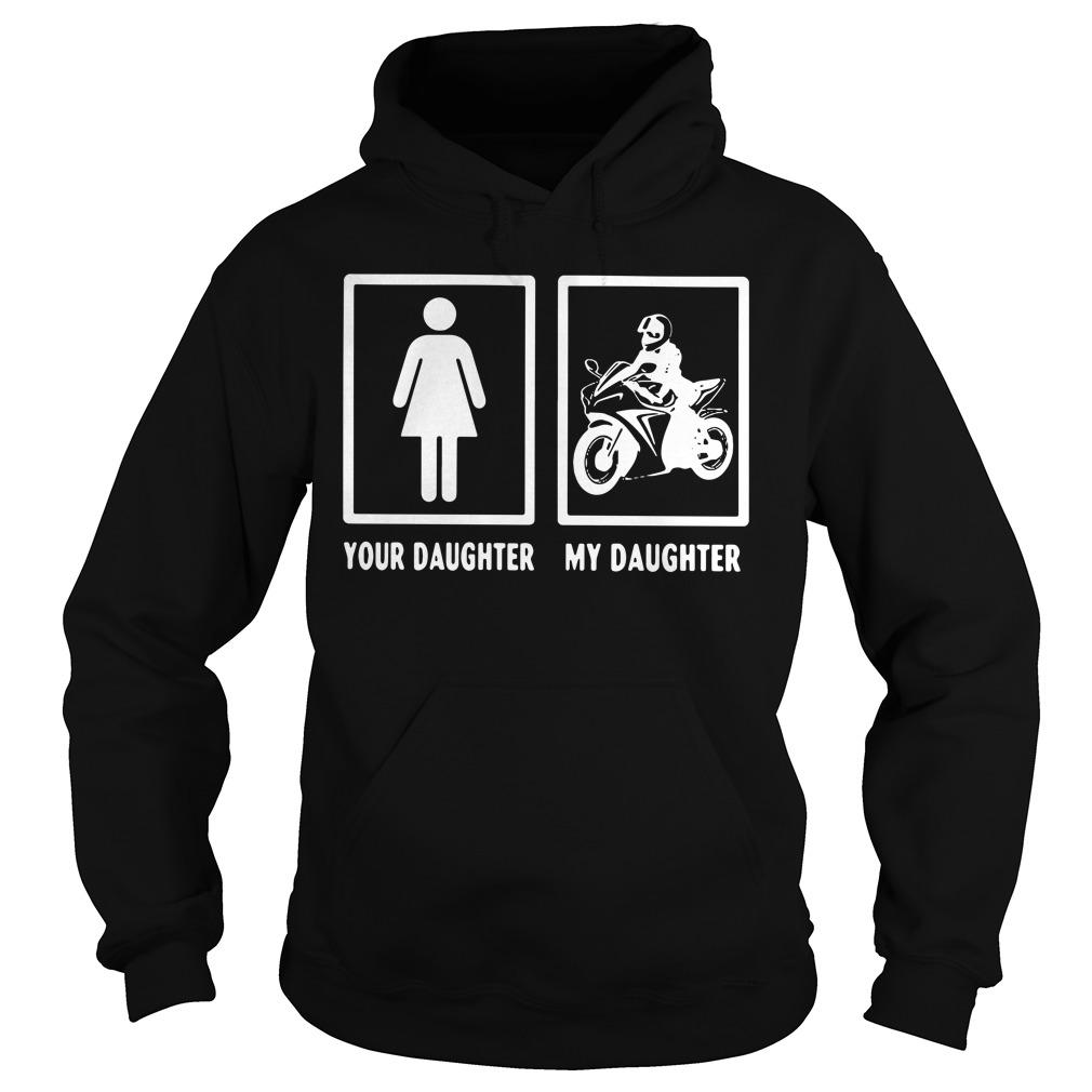 Moto Girl Your Daughter My Daughter Hoodie