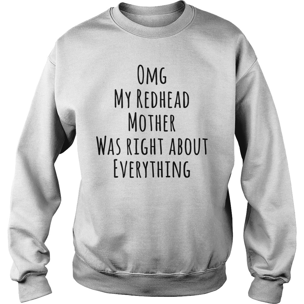 Omg My Redhead Mother Was Right About Everything Sweater