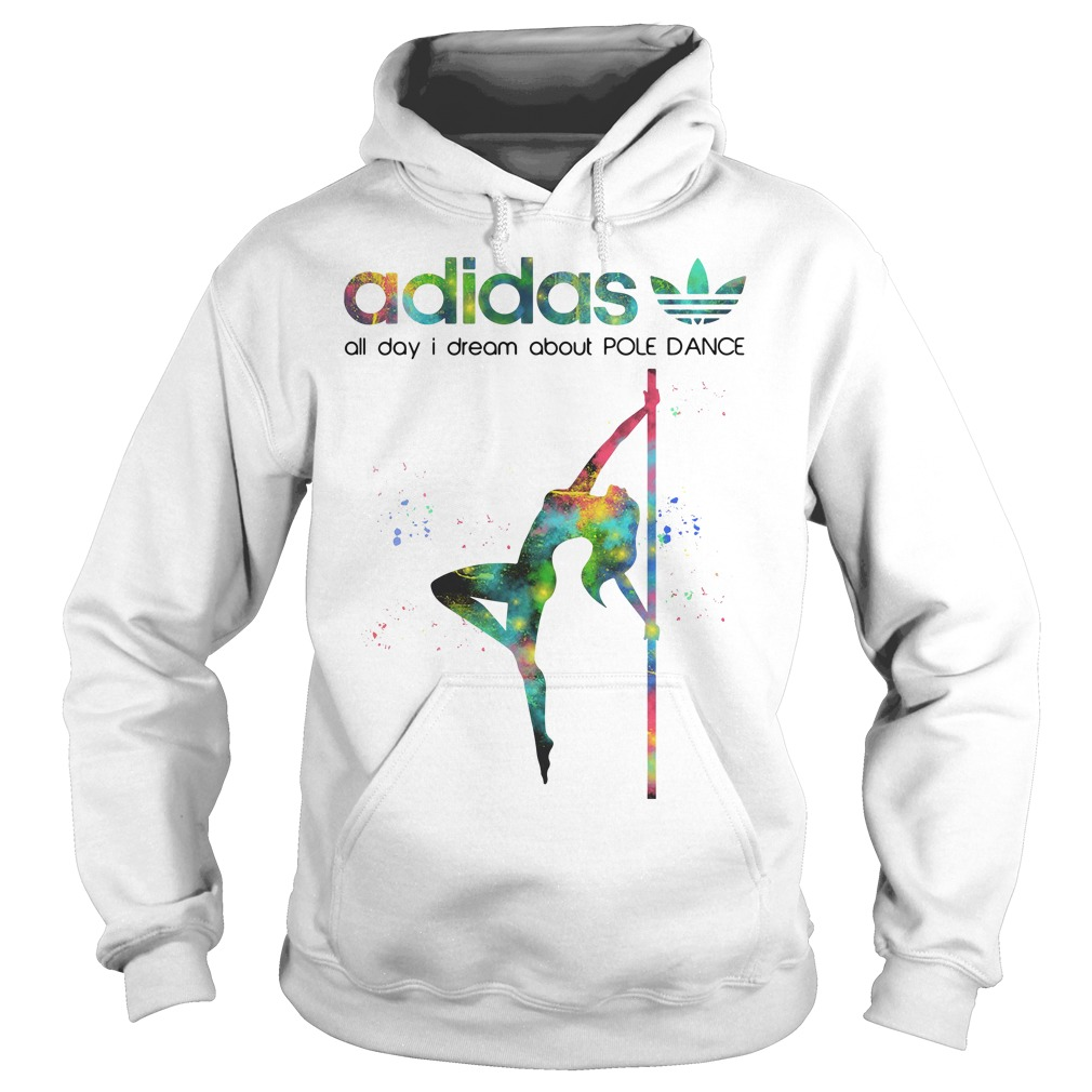 Pole Adidas All Day I Dream About Pole Dance Hoodie