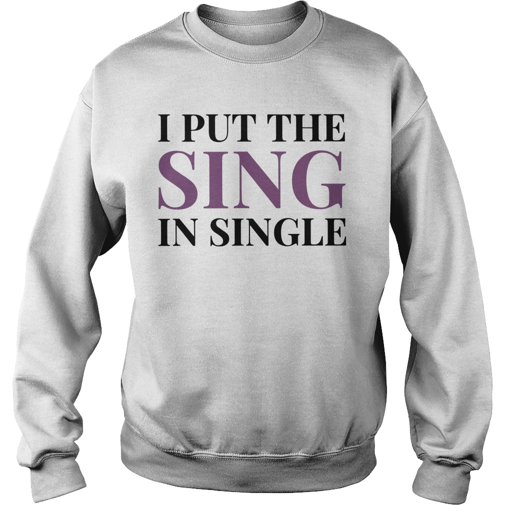 I Put The Sing In Single Sweater