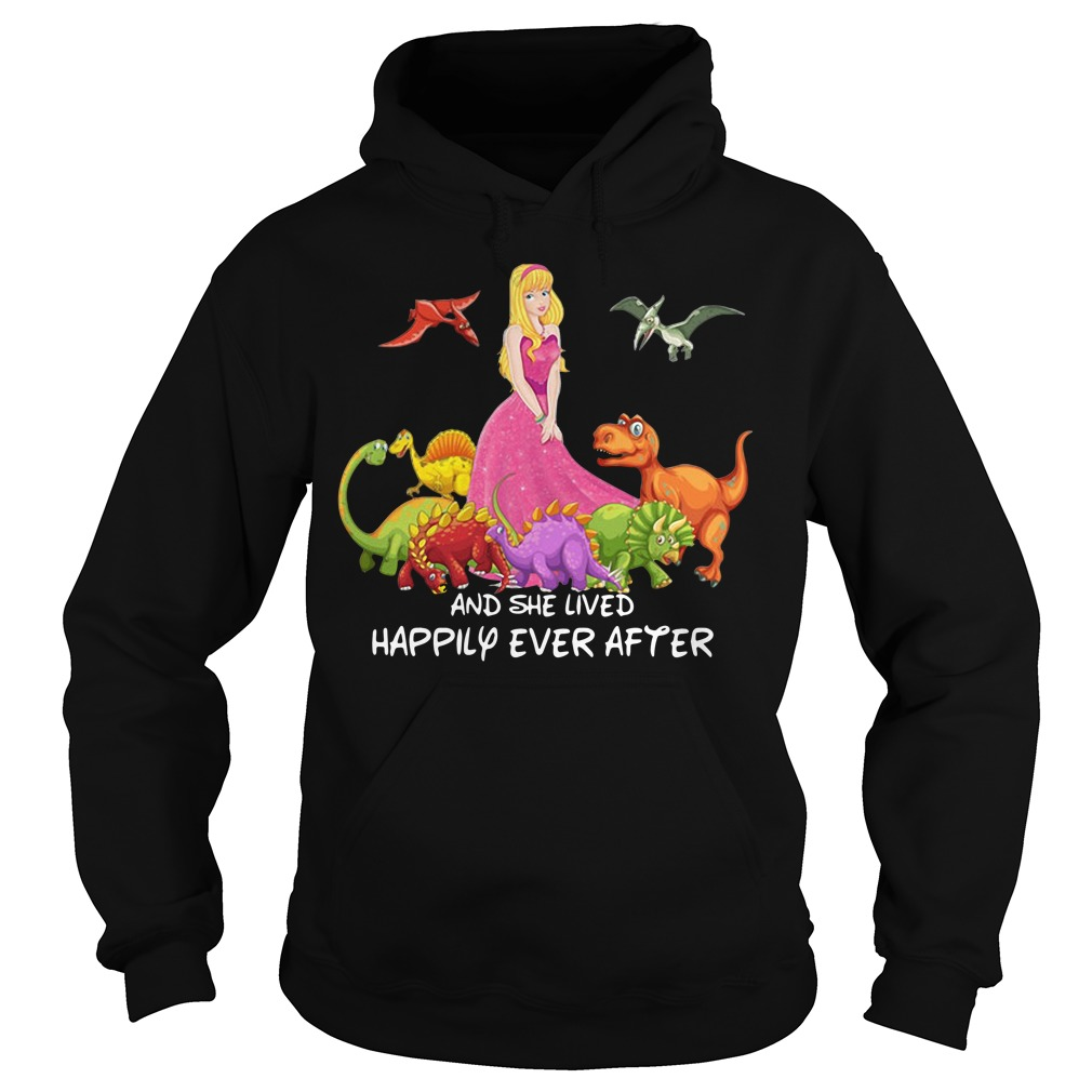Sleepy Beauty And Dinosaurs And She Lived Happily Ever After Hoodie