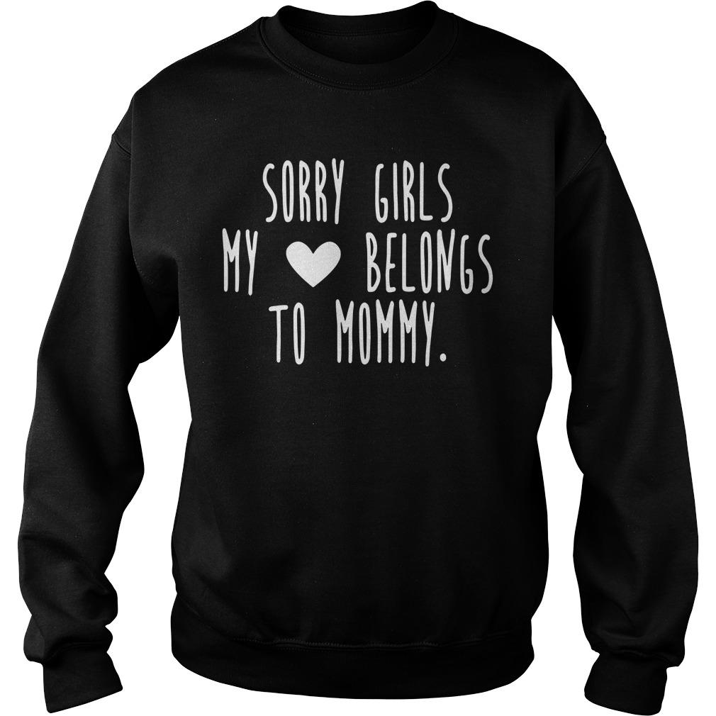 Sorry Girls My Heart Belongs To Mommy Sweater