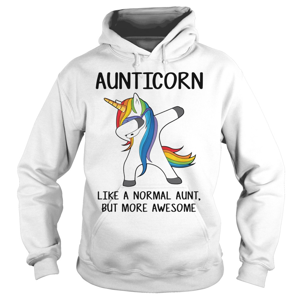 Unicorn Dabbing Aunticorn Like A Normal Aunt Only More Awesome Hoodie