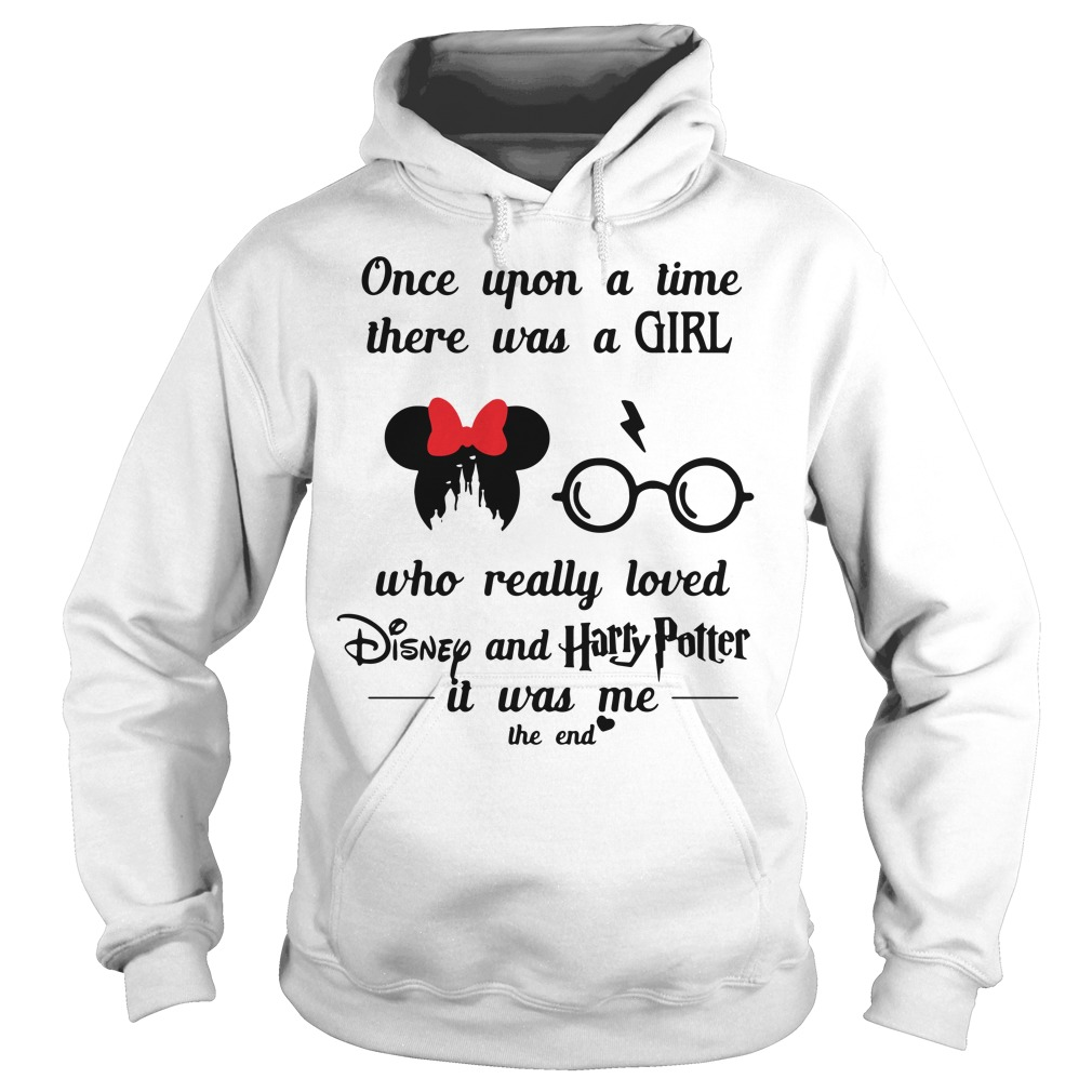 Once Upon A Time There Was A Girl Who Really Loved Disney And Harry Potter Hoodie