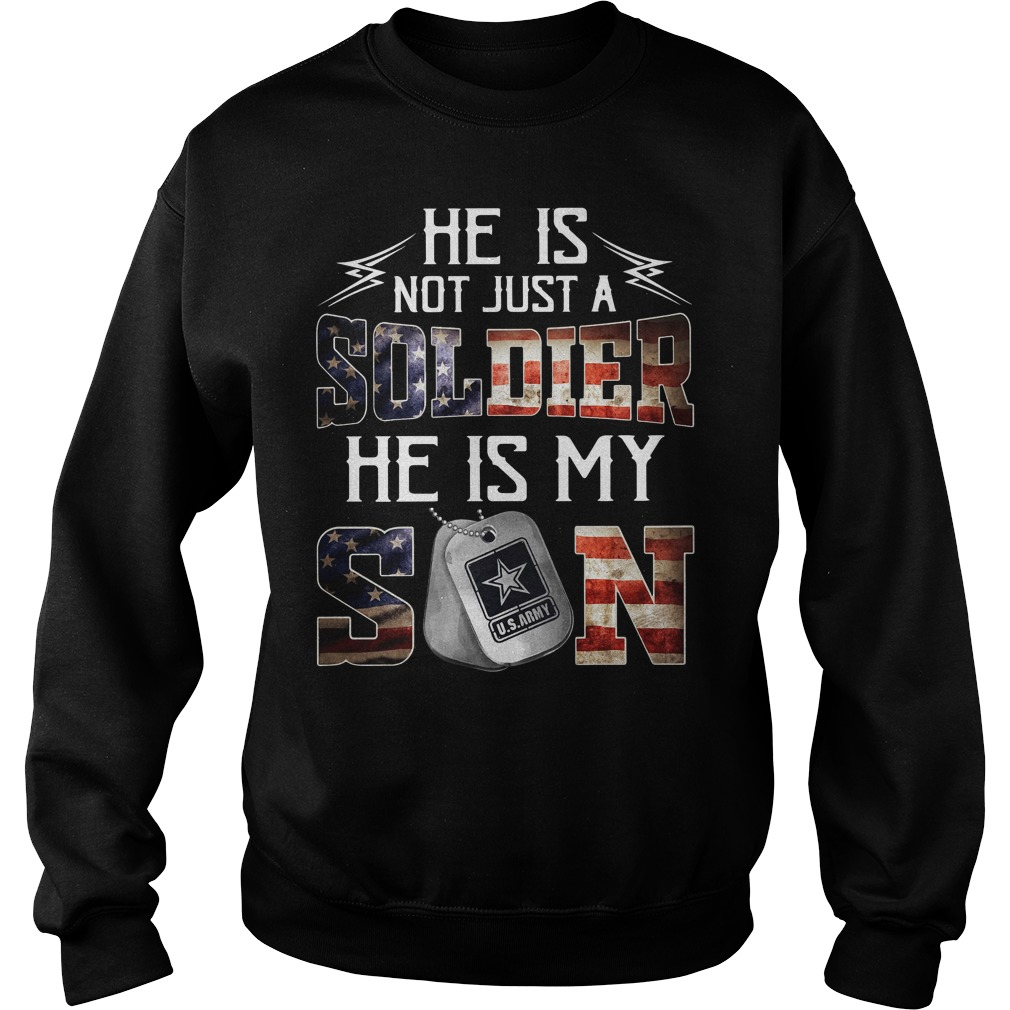 American Army He Is Not Just A Soldier He Is My Son Hoodie