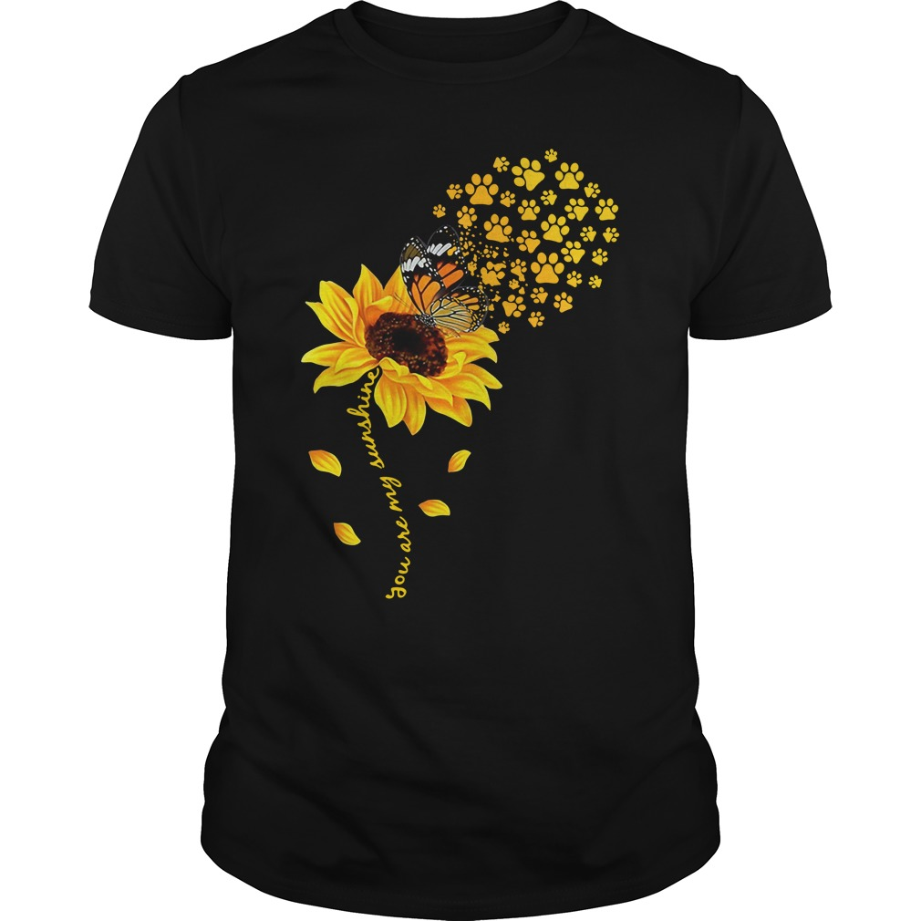 Butterfly Sunflower Paws You Are My Sunshine Guy Tees