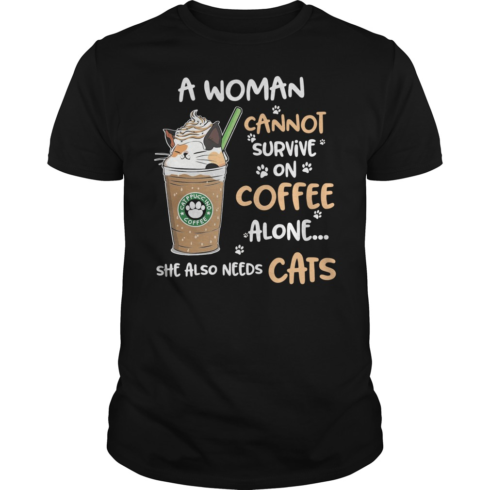 Catppuccino Coffee A Woman Cannot Survive On Wine Alone She Also Needs A Cat Guy Tees