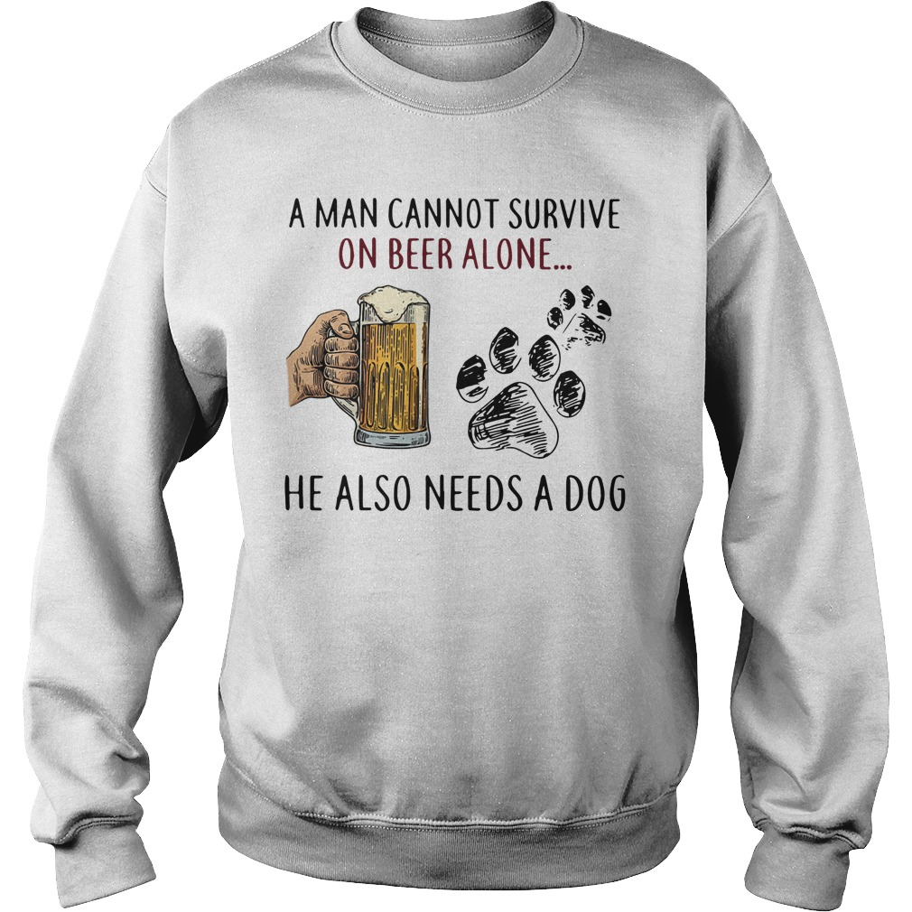 Dog A Man Cannot Survive On Beer Alone He Also Need A Dog Sweater