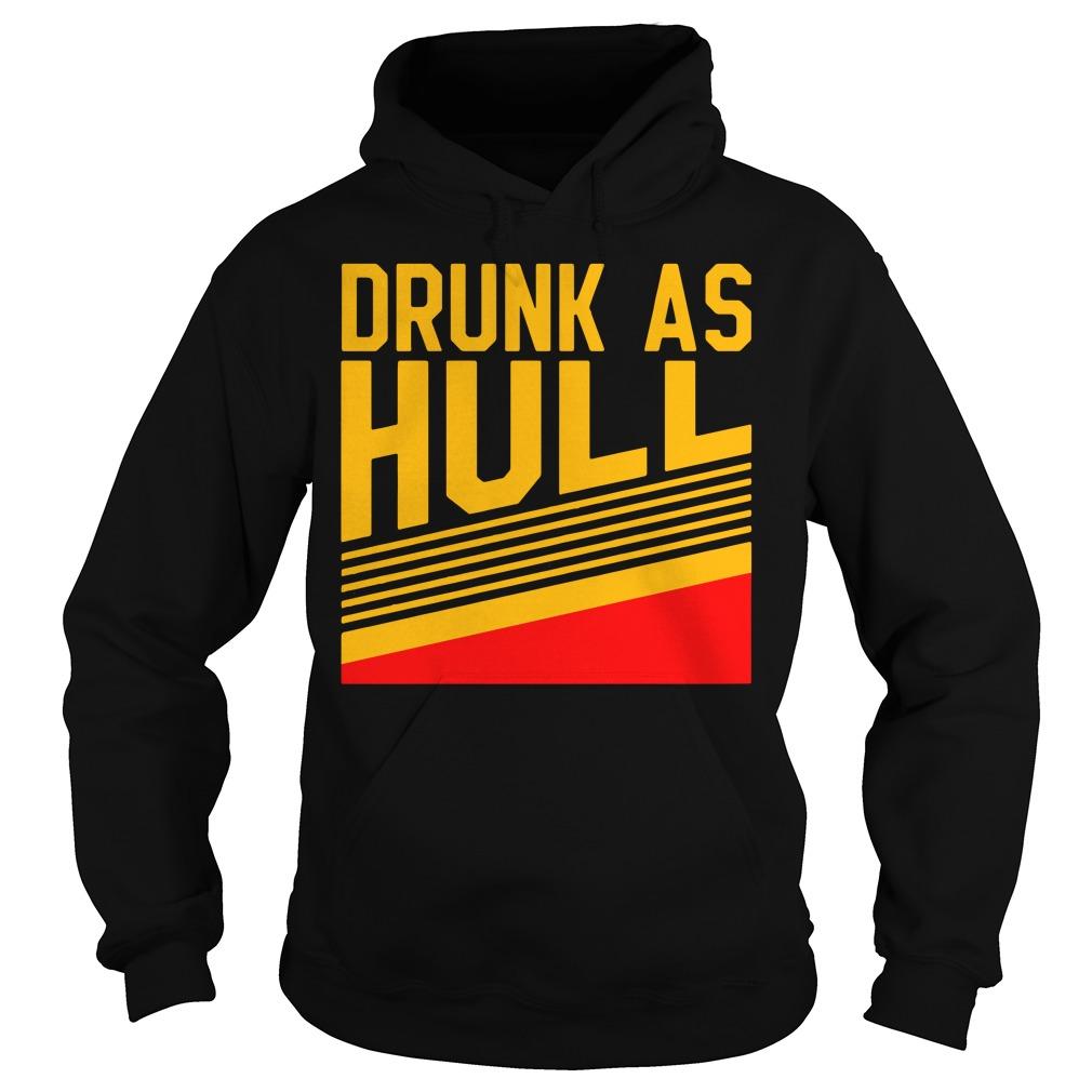 Drunk As Hull Hoodie