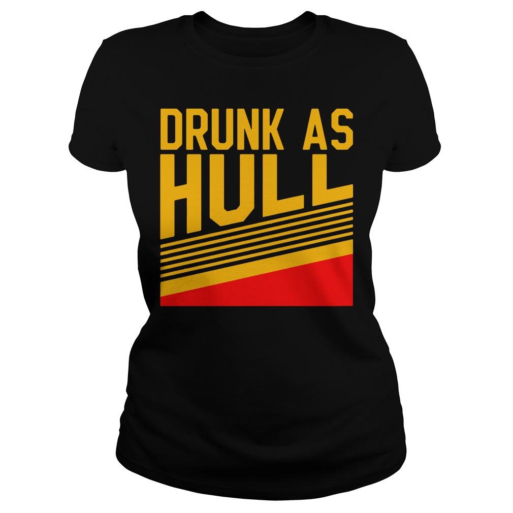 Drunk As Hull Ladies Tee