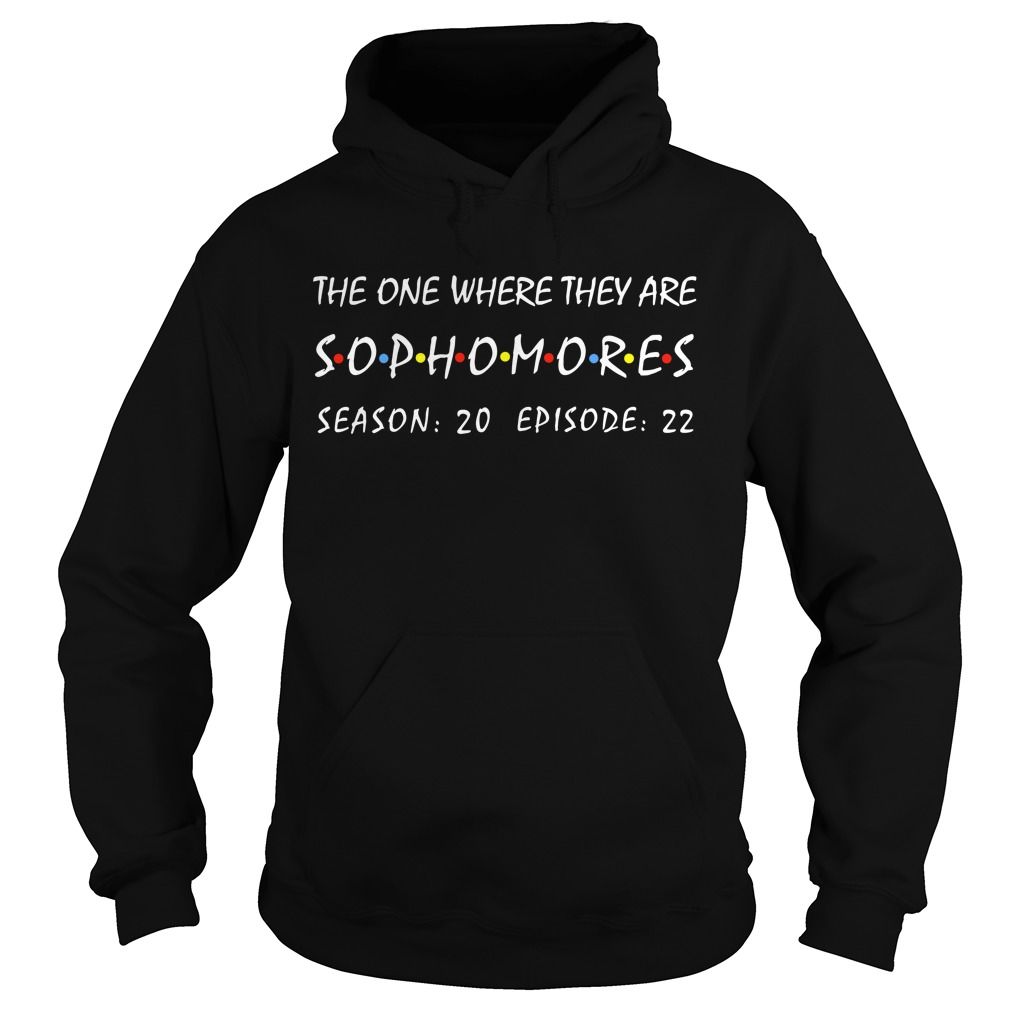Friends The One Where They Are Sophomores Season 20 Epision 22 Hoodie