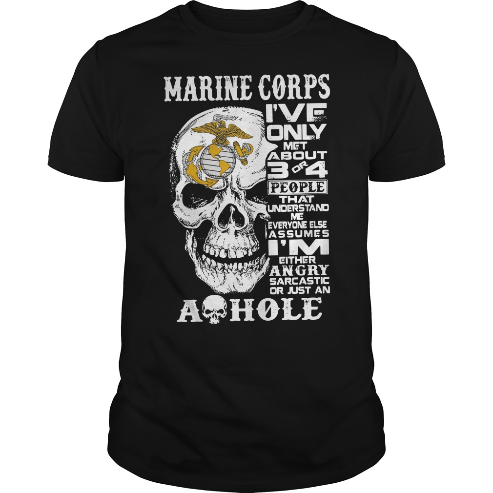 Us Navy Skull Marine Corps I'Ve Only Met About 3 Or 4 People Guy Tees