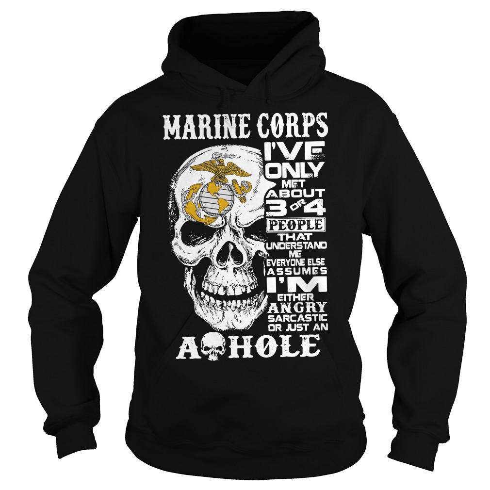 Us Navy Skull Marine Corps I'Ve Only Met About 3 Or 4 People Hoodie