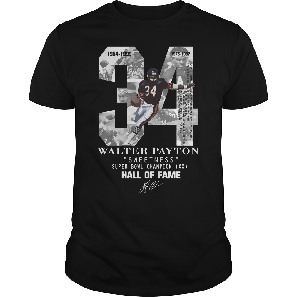 34 Walter Payton Sweetness Super Bowl Champion Hall Of Fame Signature Guy Tees