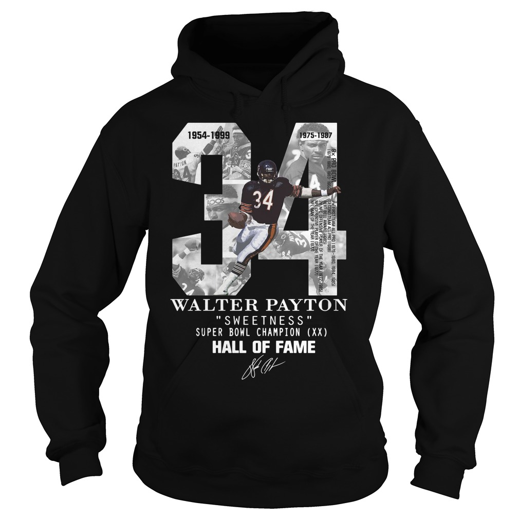 34 Walter Payton Sweetness Super Bowl Champion Hall Of Fame Signature Hoodie