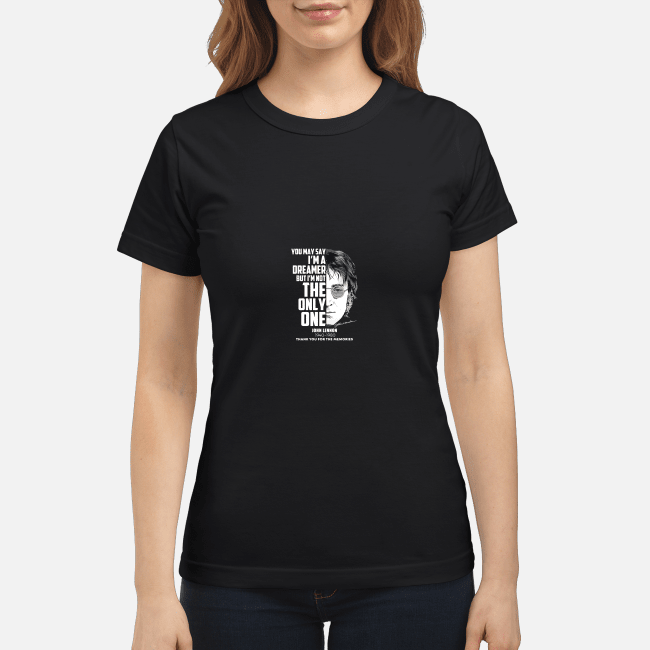 John Lennon You May Say I'M The Dreamer But I'M Not The Only One Ladies Tee