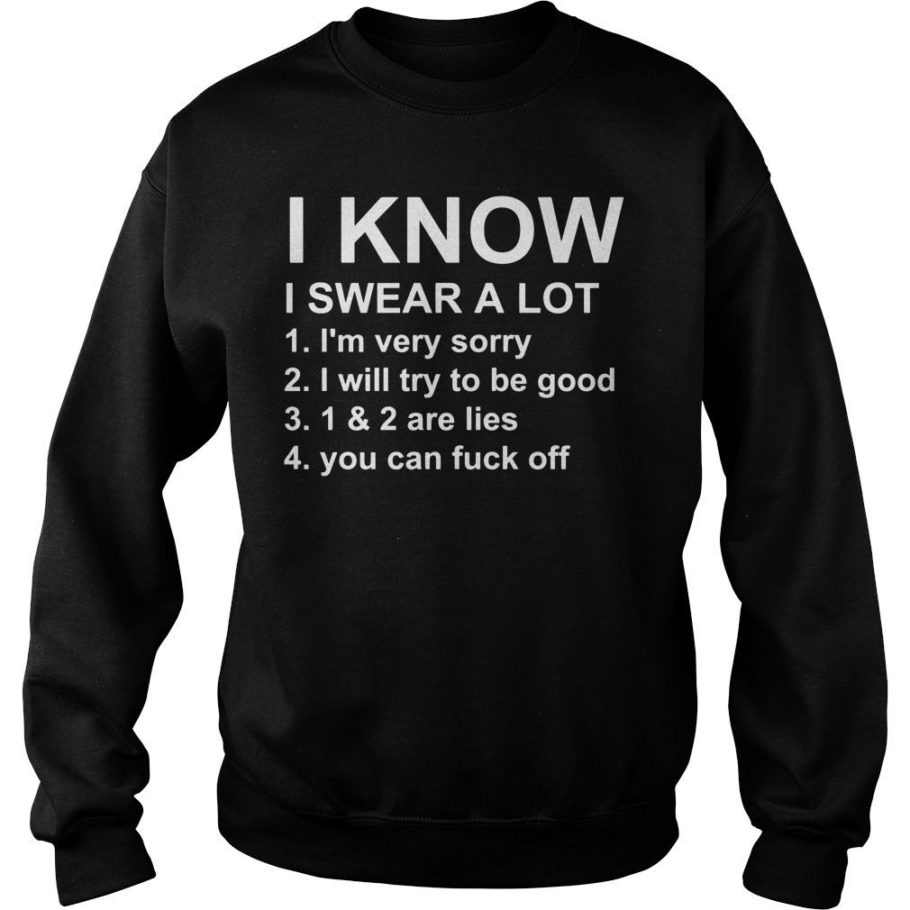 I Know I Swear A Lot I'M Very Sorry I'Ll Try To Stop 1&2 Are Lies You'Re A Cunt Sweater