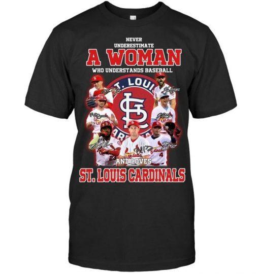 Never underestimate a woman who understands St. Louis Cardinals shirt
