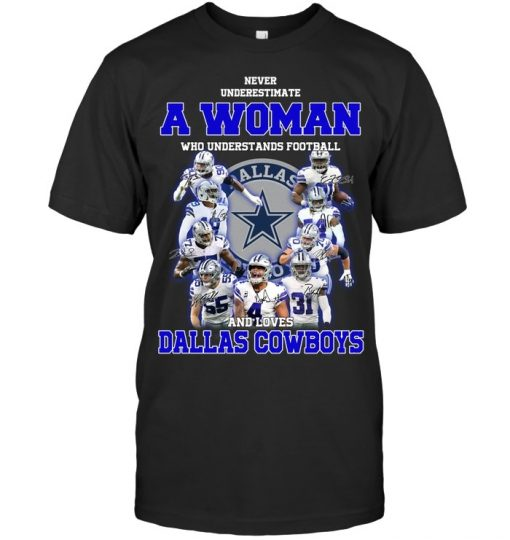 Never underestimate a woman who understands Dallas Cowboys shirt