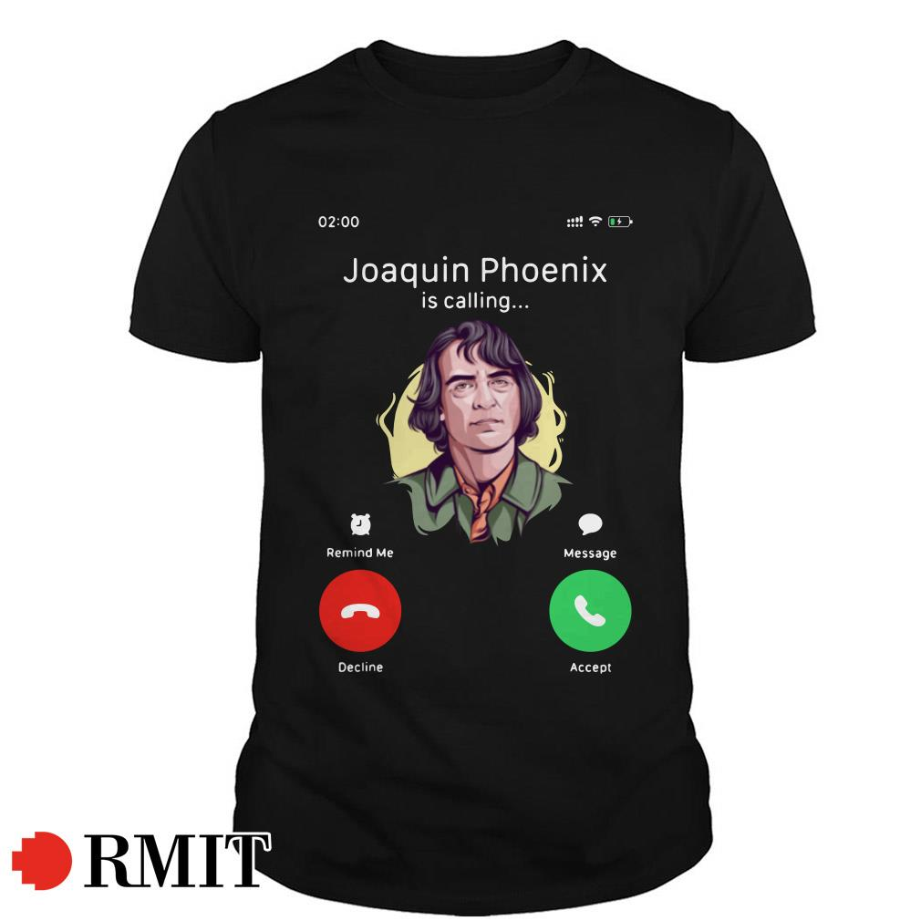 Joker Joaquin Phoenix Is Calling Shirt, Sweater, Hoodie