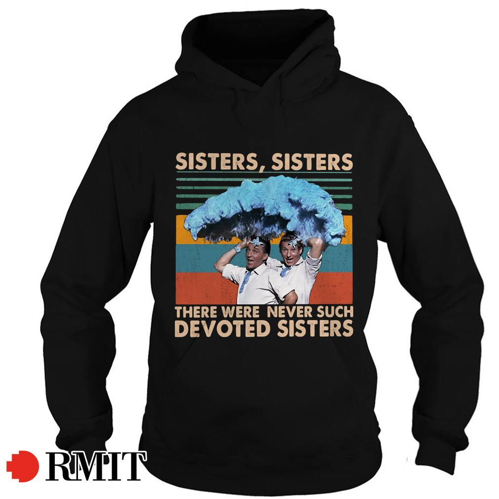 Vintage Sister Sister there were never such devoted Sisters Hoodie