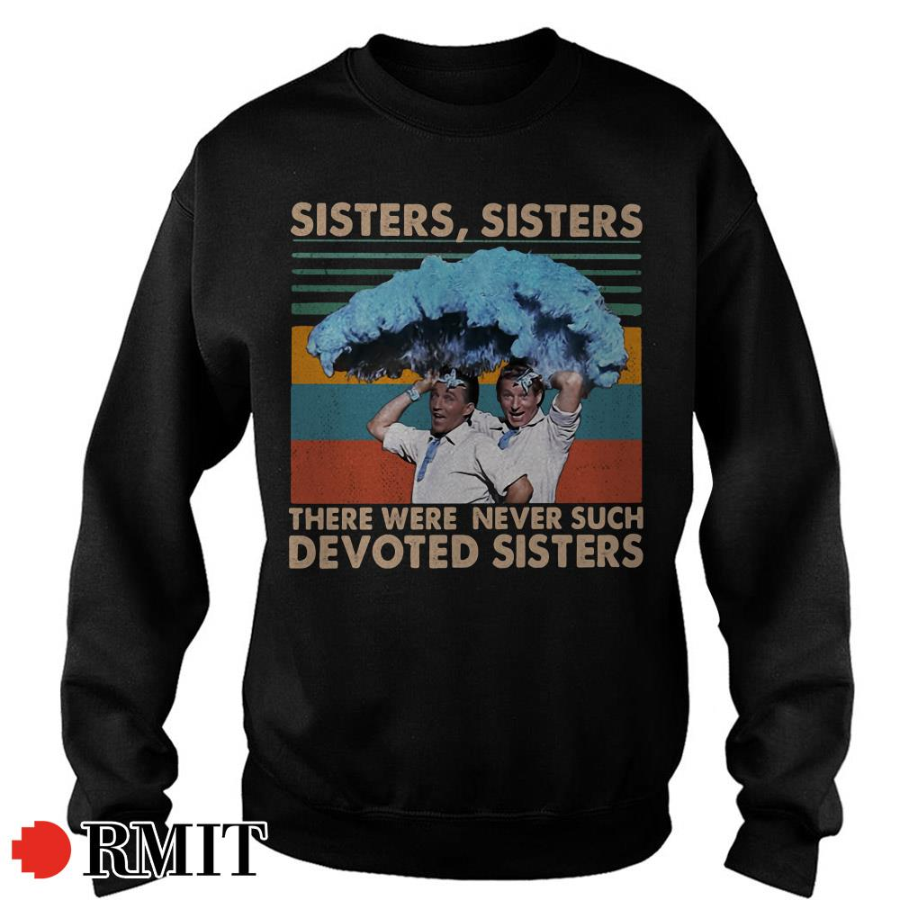 Vintage Sister Sister there were never such devoted Sisters Sweater