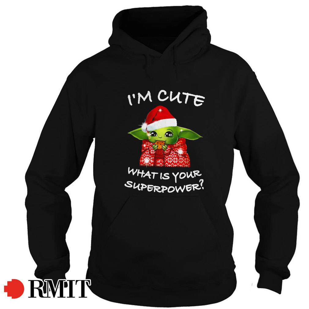 Baby Yoda Santa I'm cute what is your superpower Hoodie