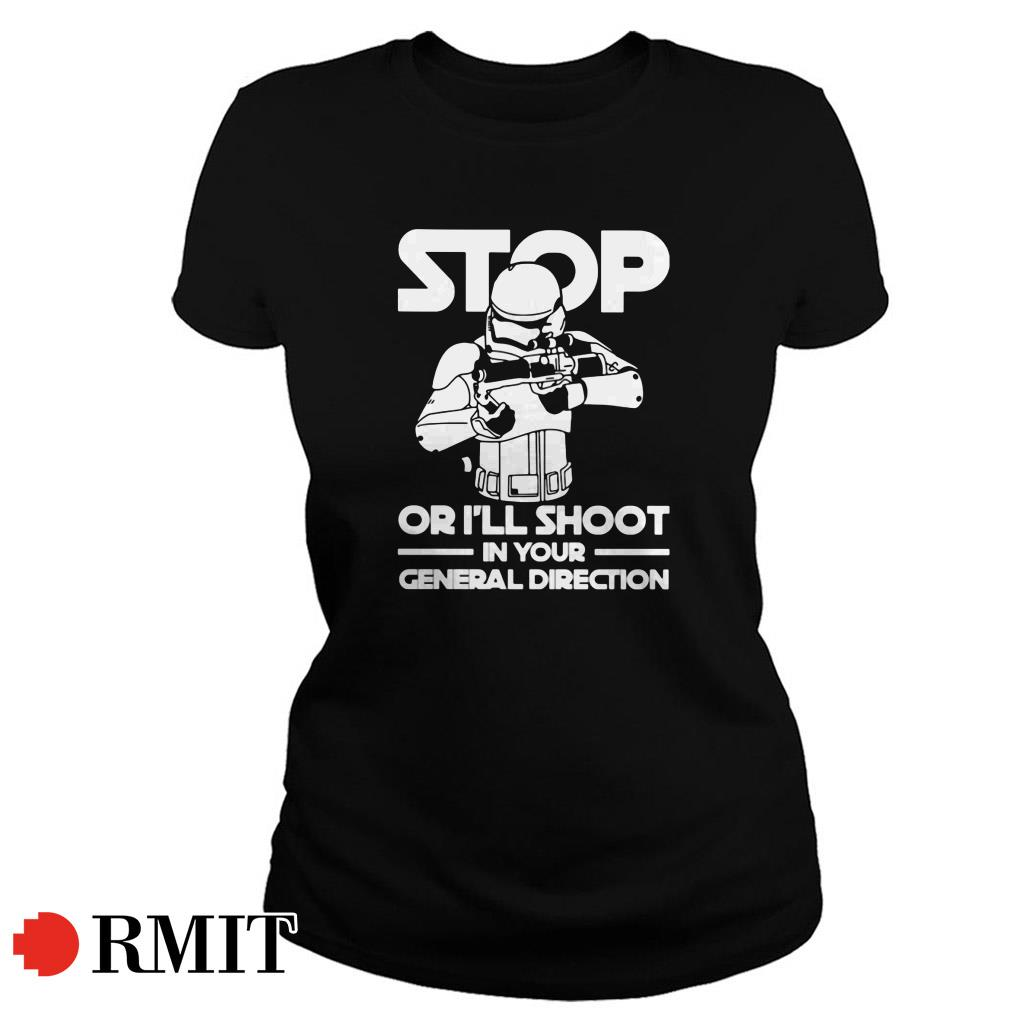 Darth Vader stop or I'll shoot in your general direction Ladies tee