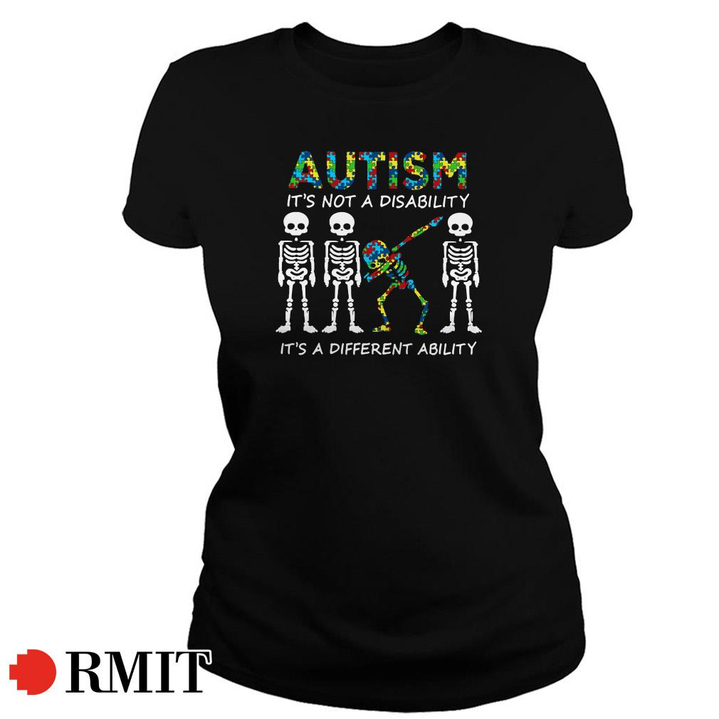 Skeleton dabbing autism It's not a disability It's a different ability Ladies Tee