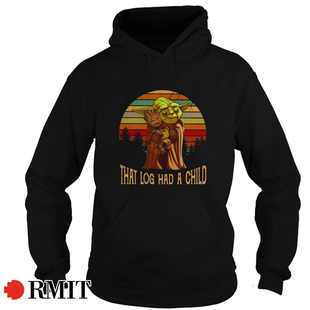 Yoda hug baby Groot that log had a child sunset Hoodie