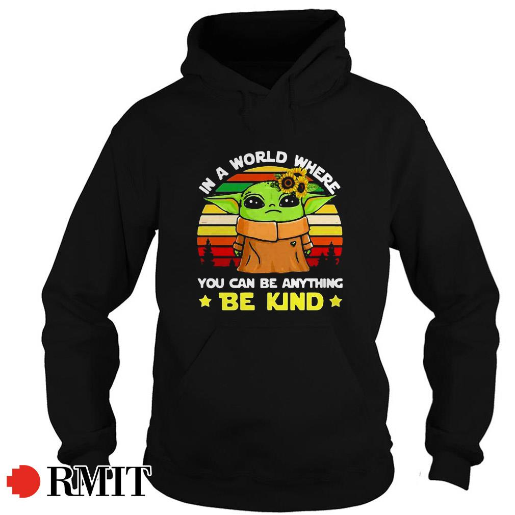 Yoda in a world where you can be anything be kind sunflower sunset Hoodie