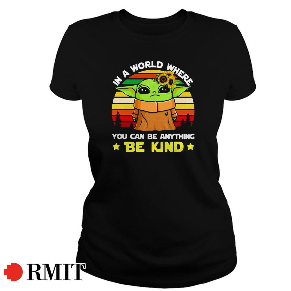 Yoda in a world where you can be anything be kind sunflower sunset Ladies Tee