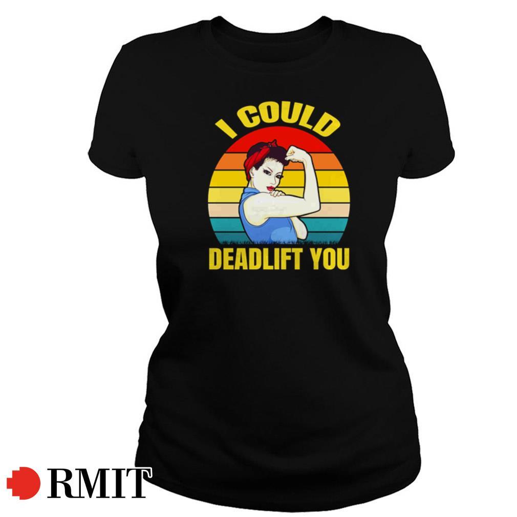 I could deadlift you vintage shirt